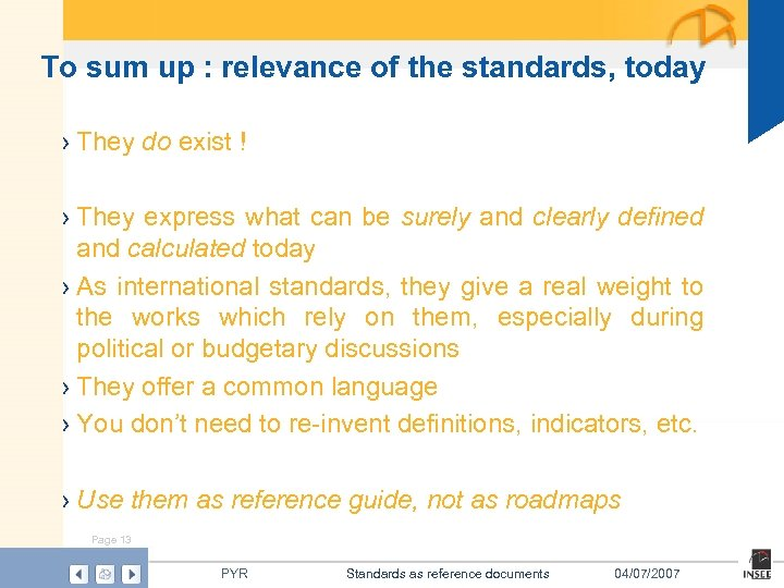 To sum up : relevance of the standards, today › They do exist !