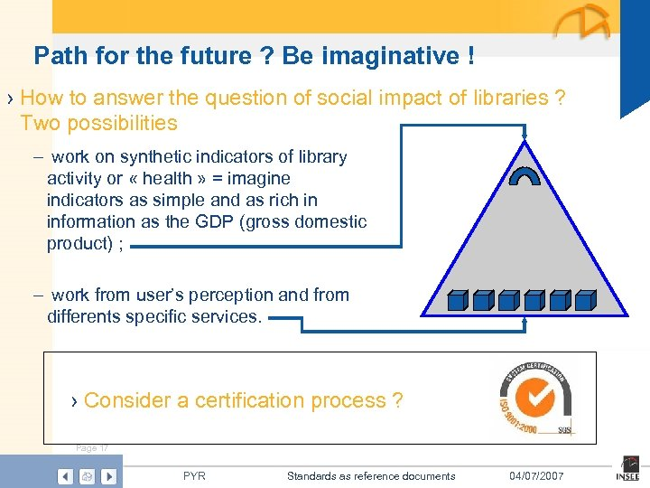 Path for the future ? Be imaginative ! › How to answer the question