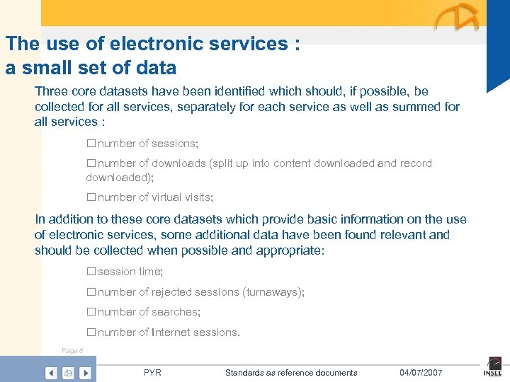 The use of electronic services : a small set of data Three core datasets