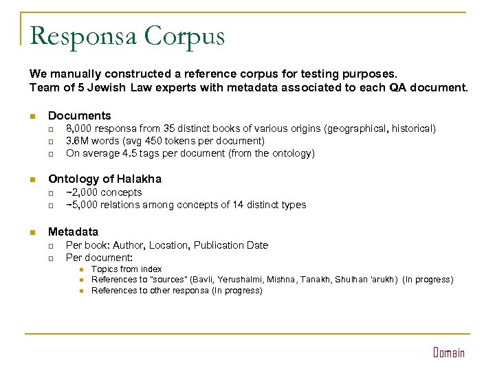 Responsa Corpus We manually constructed a reference corpus for testing purposes. Team of 5
