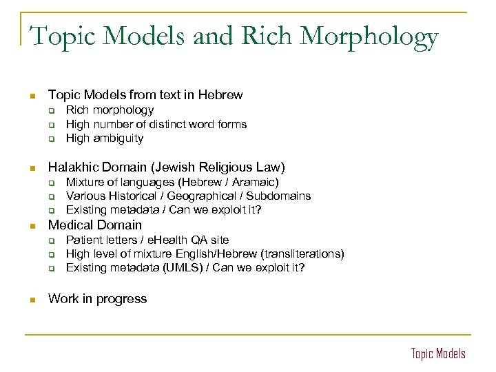 Topic Models and Rich Morphology n Topic Models from text in Hebrew q q