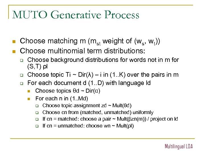 MUTO Generative Process n n Choose matching m (mst weight of (ws, wt)) Choose