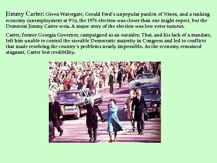Jimmy Carter: Given Watergate, Gerald Ford's unpopular pardon of Nixon, and a tanking economy