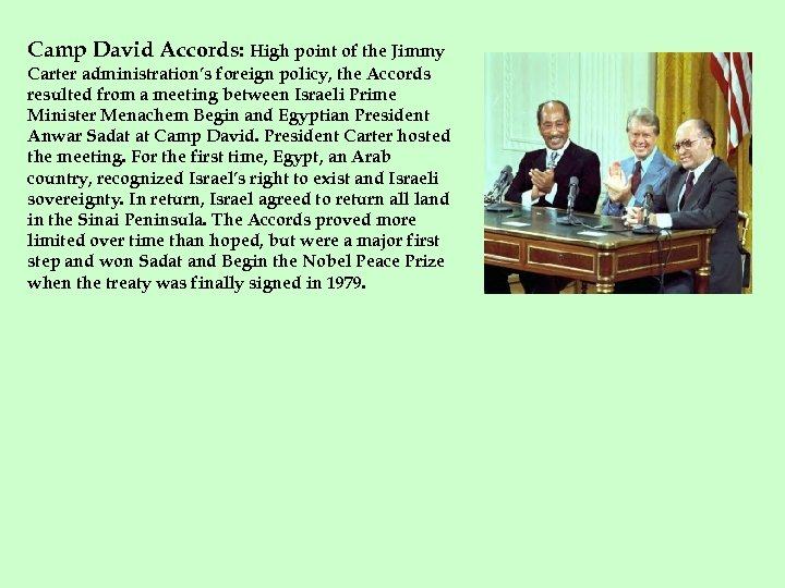 Camp David Accords: High point of the Jimmy Carter administration's foreign policy, the Accords