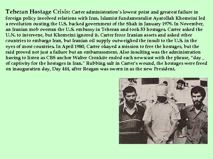 Teheran Hostage Crisis: Carter administration's lowest point and greatest failure in foreign policy involved