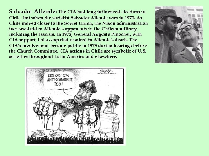 Salvador Allende: The CIA had long influenced elections in Chile, but when the socialist