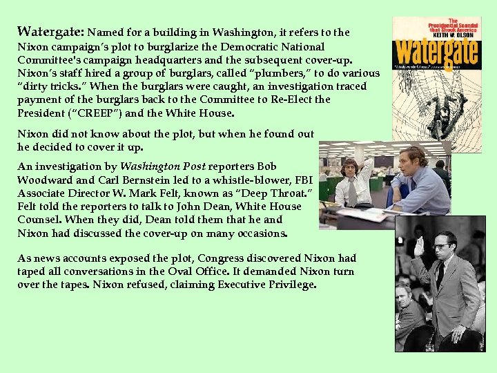 Watergate: Named for a building in Washington, it refers to the Nixon campaign's plot
