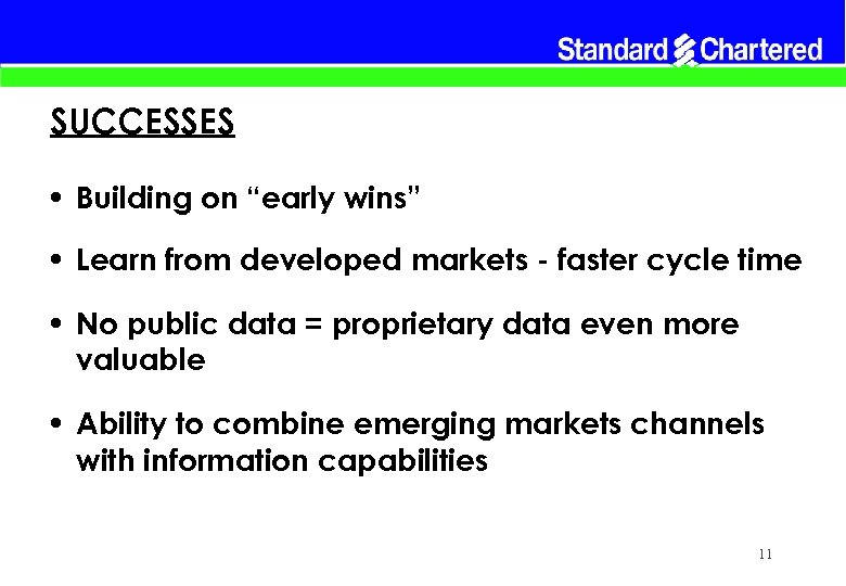 """SUCCESSES • Building on """"early wins"""" • Learn from developed markets - faster cycle"""