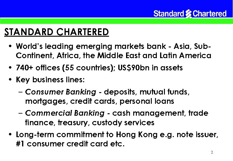 STANDARD CHARTERED • World's leading emerging markets bank - Asia, Sub. Continent, Africa, the