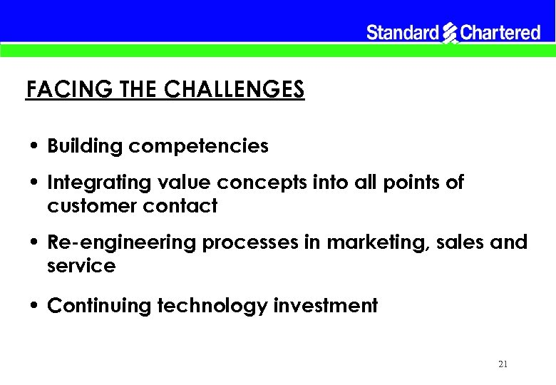 FACING THE CHALLENGES • Building competencies • Integrating value concepts into all points of