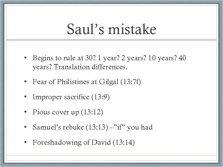 Saul's mistake • Begins to rule at 30? 1 year? 2 years? 10 years?