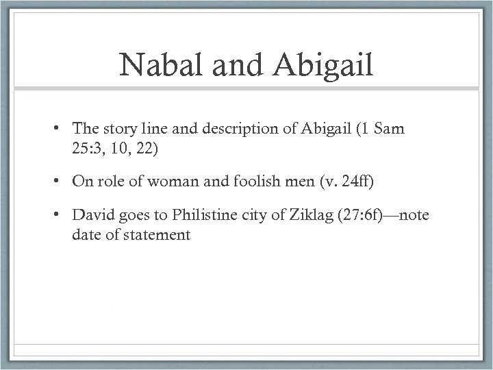 Nabal and Abigail • The story line and description of Abigail (1 Sam 25: