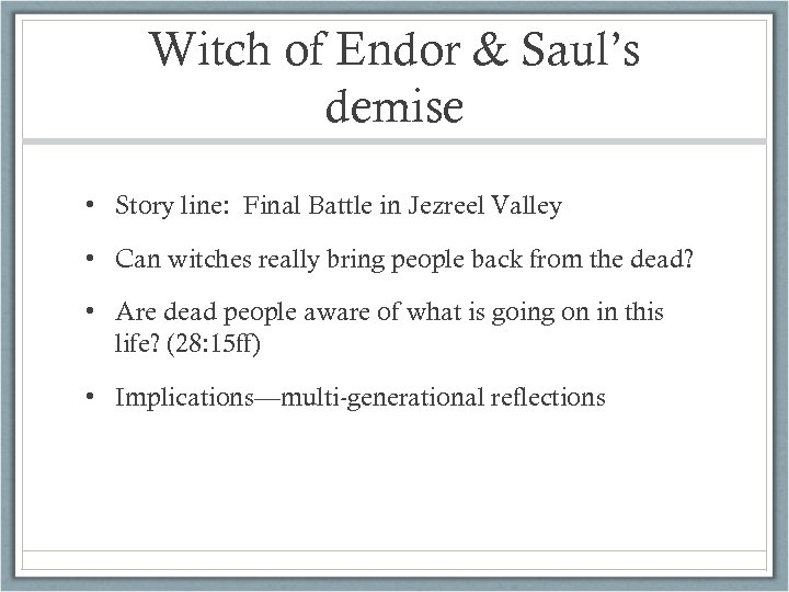 Witch of Endor & Saul's demise • Story line: Final Battle in Jezreel Valley