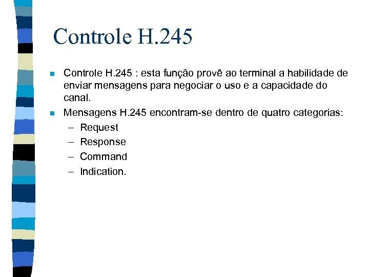 Controle H. 245 n n Controle H. 245 : esta função provê ao terminal