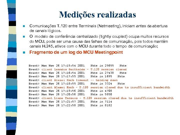 Medições realizadas n Comunicações T. 120 entre Terminais (Netmeeting), iniciam antes da abertura de
