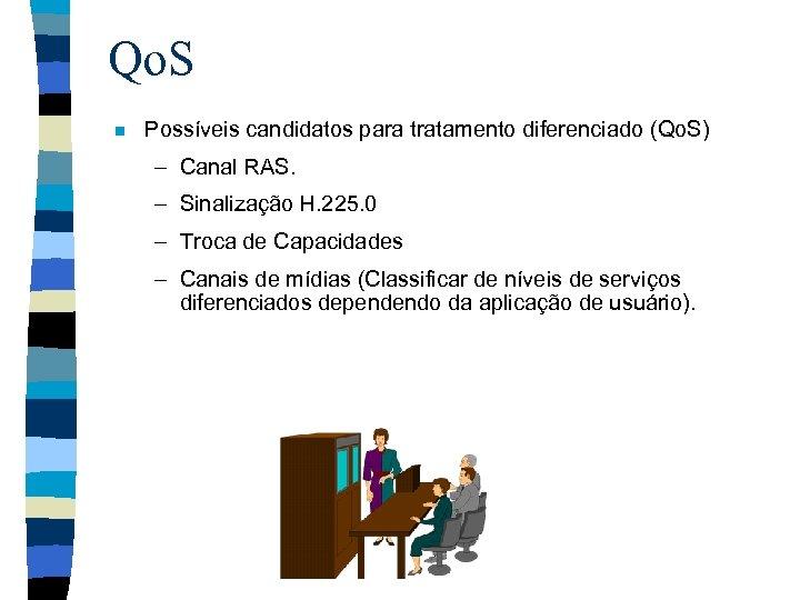 Qo. S n Possíveis candidatos para tratamento diferenciado (Qo. S) – Canal RAS. –