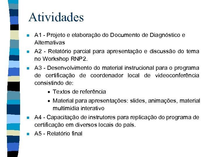 Atividades n A 1 - Projeto e elaboração do Documento de Diagnóstico e Alternativas