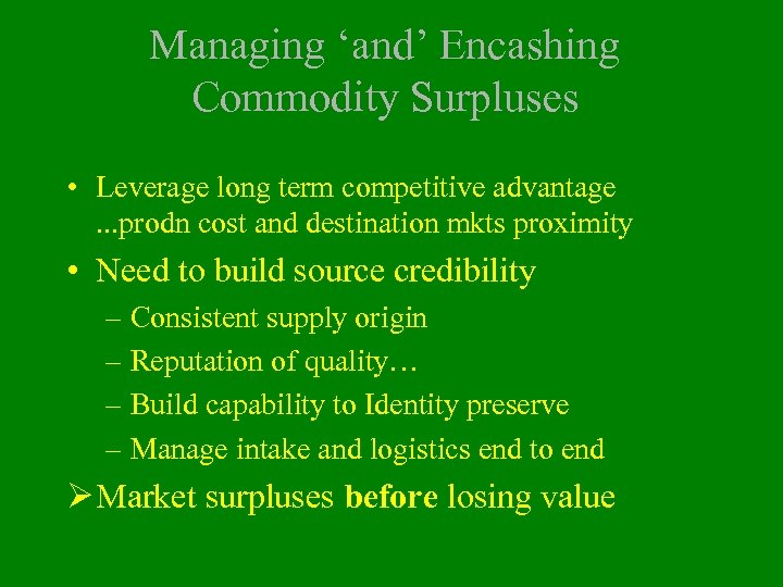 Managing 'and' Encashing Commodity Surpluses • Leverage long term competitive advantage. . . prodn