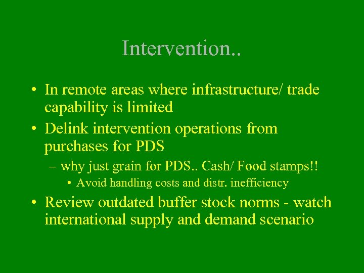 Intervention. . • In remote areas where infrastructure/ trade capability is limited • Delink