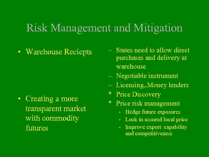 Risk Management and Mitigation • Warehouse Reciepts • Creating a more transparent market with