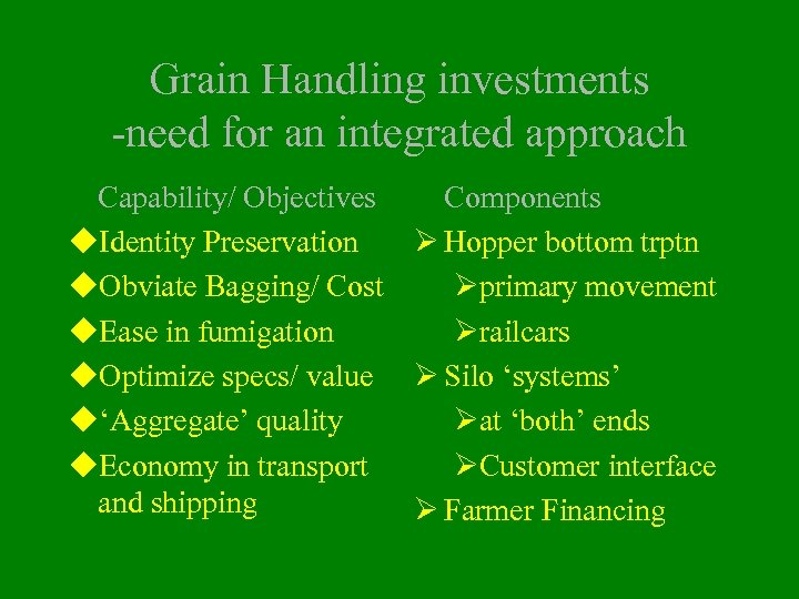 Grain Handling investments -need for an integrated approach Capability/ Objectives Components u. Identity Preservation