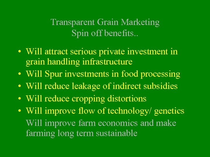 Transparent Grain Marketing Spin off benefits. . • Will attract serious private investment in