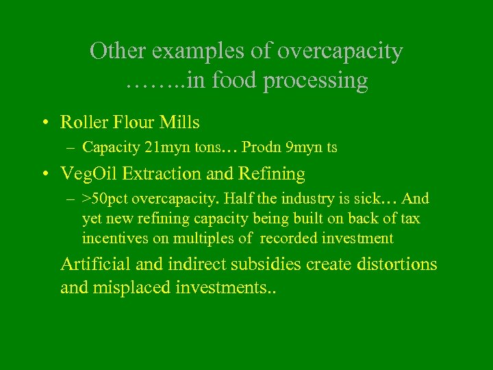 Other examples of overcapacity ……. . in food processing • Roller Flour Mills –