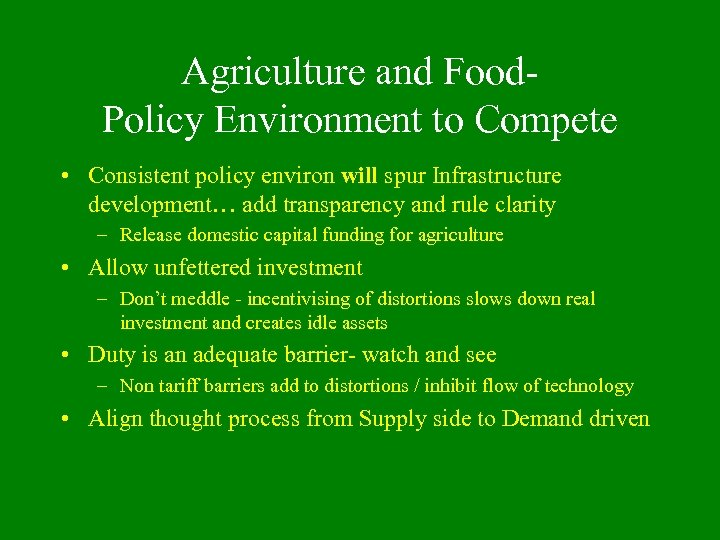 Agriculture and Food. Policy Environment to Compete • Consistent policy environ will spur Infrastructure