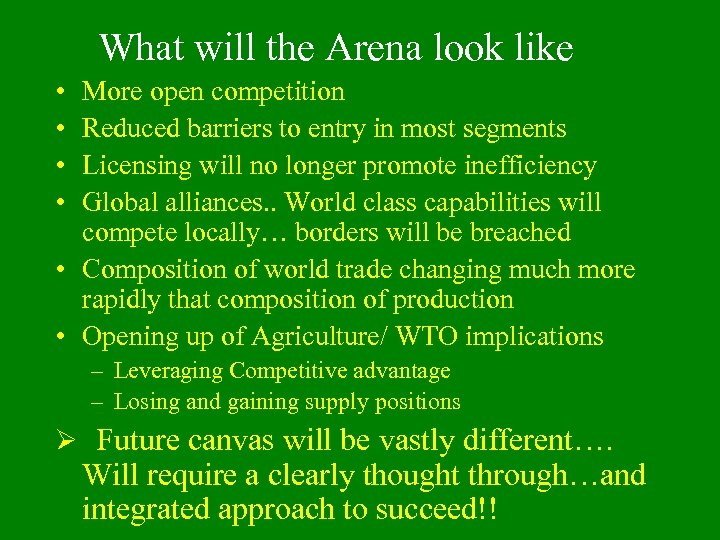 What will the Arena look like • • More open competition Reduced barriers to