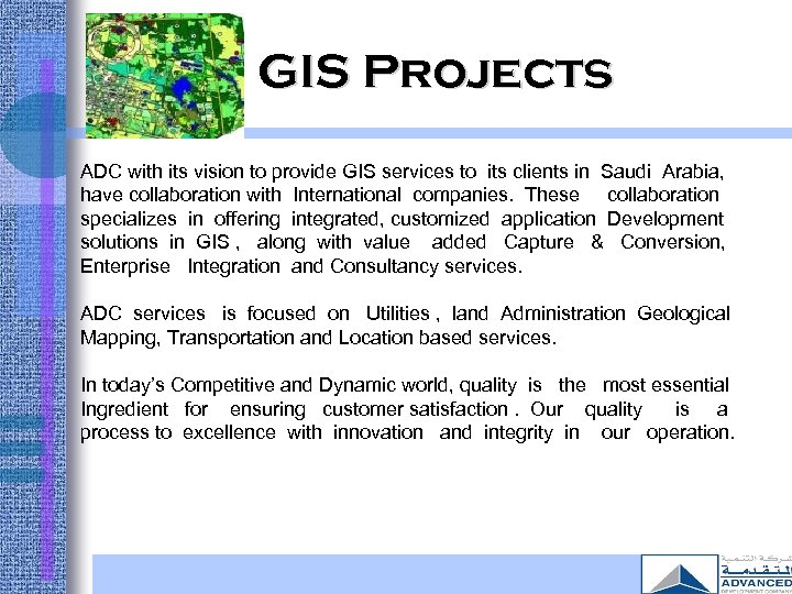 GIS Projects ADC with its vision to provide GIS services to its clients in