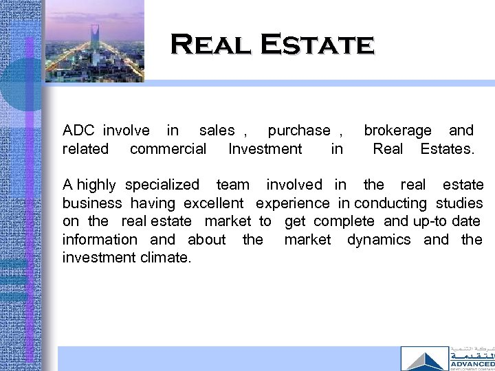 Real Estate ADC involve in sales , purchase , related commercial Investment in brokerage