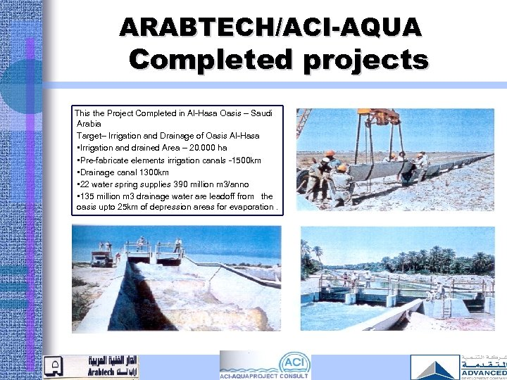 ARABTECH/ACI-AQUA Completed projects This the Project Completed in Al-Hasa Oasis – Saudi Arabia Target–