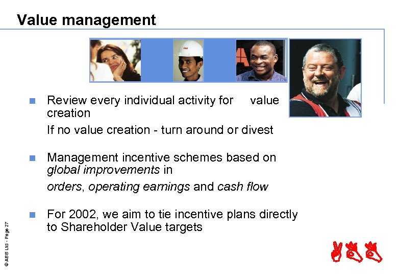 Value management Review every individual activity for value creation If no value creation -