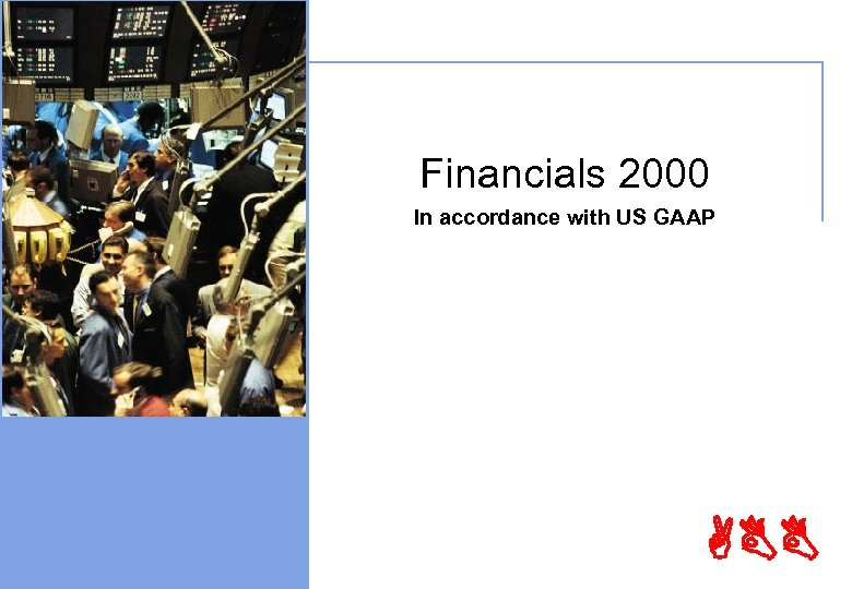 Financials 2000 © ABB Ltd - Page 3 In accordance with US GAAP ABB