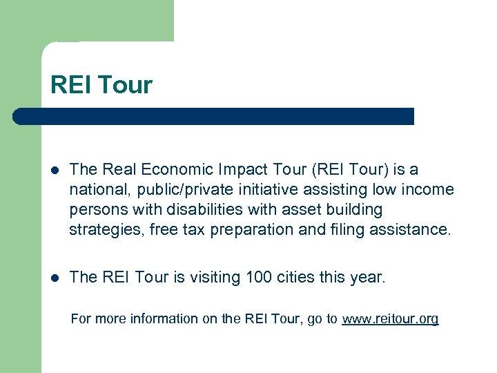 REI Tour l The Real Economic Impact Tour (REI Tour) is a national, public/private