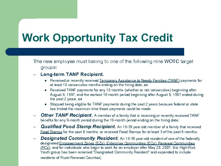 Work Opportunity Tax Credit The new employee must belong to one of the following