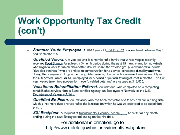 Work Opportunity Tax Credit (con't) – Summer Youth Employee. A 16 -17 year old