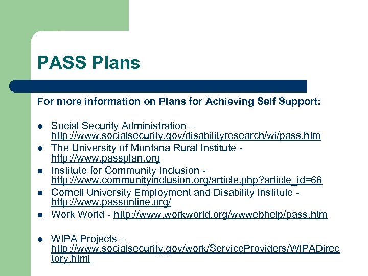 PASS Plans For more information on Plans for Achieving Self Support: l l l