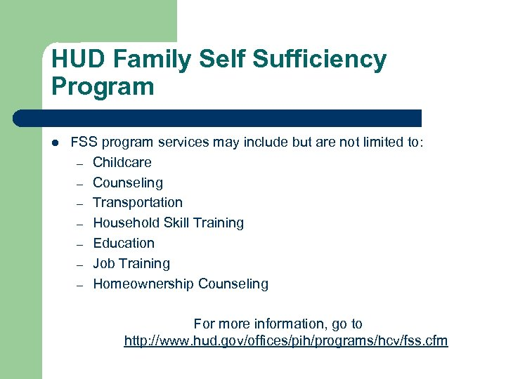 HUD Family Self Sufficiency Program l FSS program services may include but are not