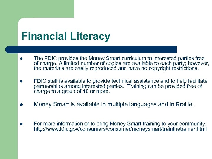 Financial Literacy l The FDIC provides the Money Smart curriculum to interested parties free