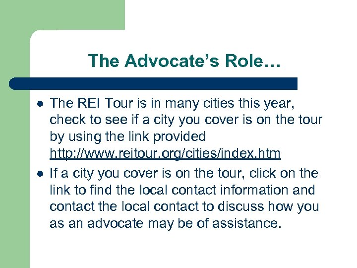 The Advocate's Role… l l The REI Tour is in many cities this year,