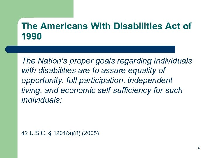The Americans With Disabilities Act of 1990 The Nation's proper goals regarding individuals with
