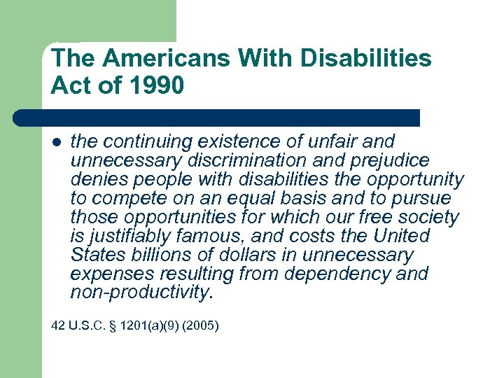 The Americans With Disabilities Act of 1990 l the continuing existence of unfair and