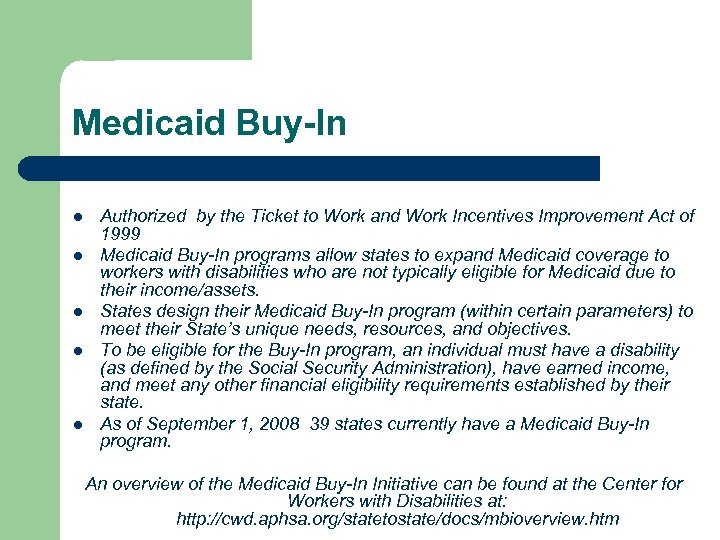 Medicaid Buy-In l l l Authorized by the Ticket to Work and Work Incentives