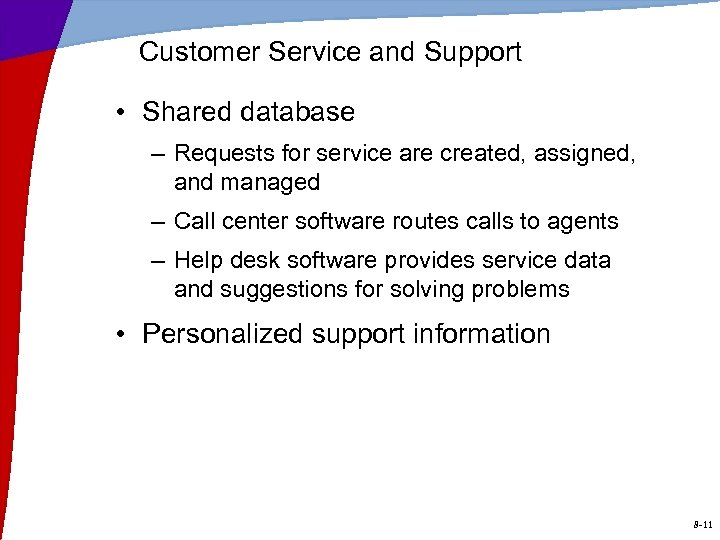 Customer Service and Support • Shared database – Requests for service are created, assigned,