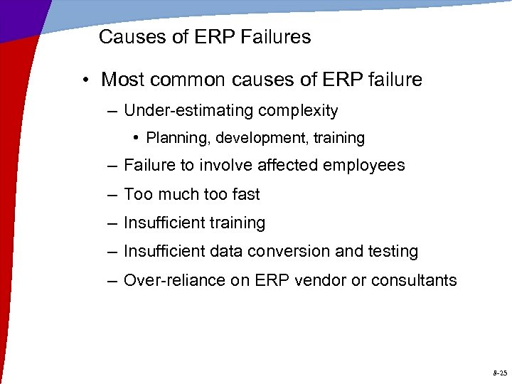 Causes of ERP Failures • Most common causes of ERP failure – Under-estimating complexity
