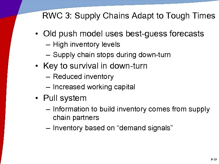 RWC 3: Supply Chains Adapt to Tough Times • Old push model uses best-guess