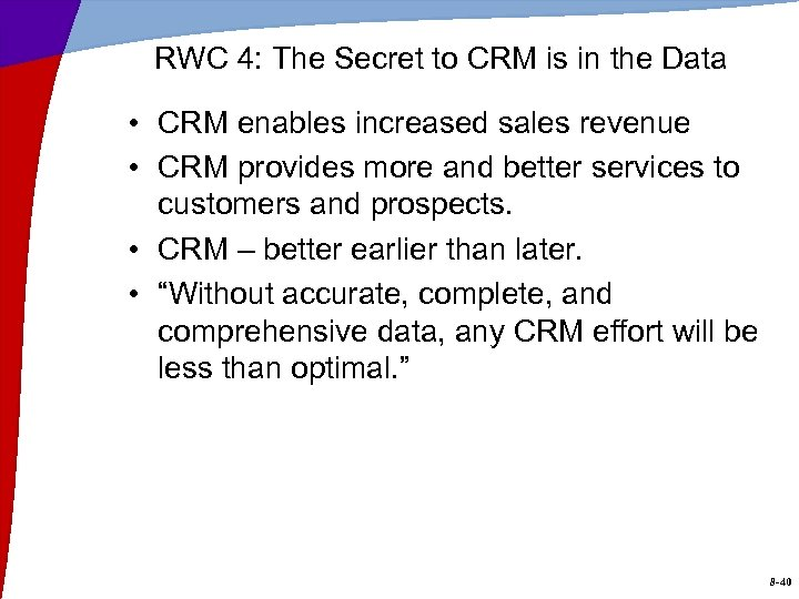 RWC 4: The Secret to CRM is in the Data • CRM enables increased