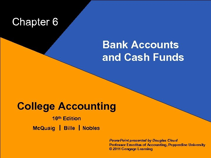 Chapter 6 Bank Accounts and Cash Funds 1 College Accounting 10 th Edition Mc.
