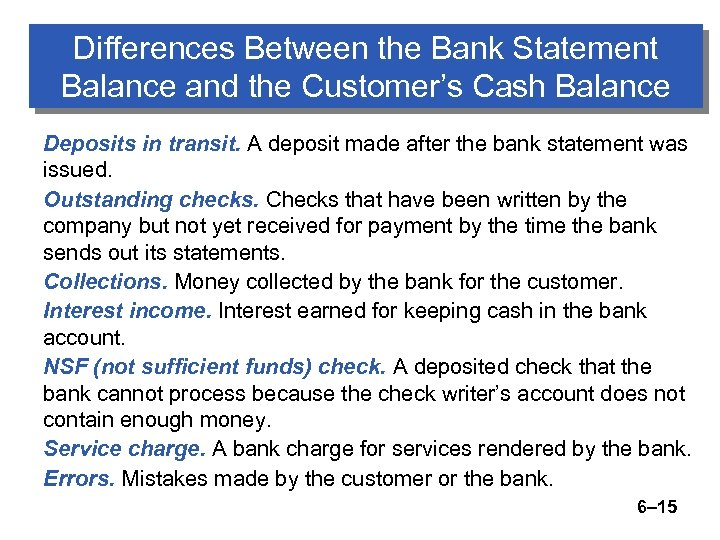 Differences Between the Bank Statement Balance and the Customer's Cash Balance Deposits in transit.